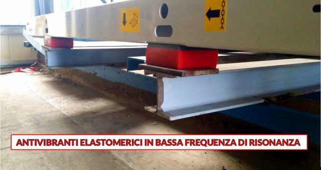 Antivibranti elastomerici in bassa frequenza di risonanza